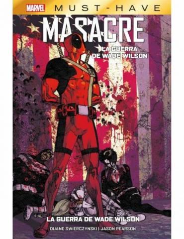 Marvel Must-Have. Masacre: La Guerra de Wade Wilson