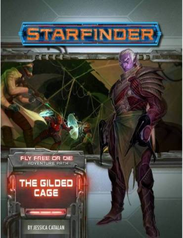 Starfinder Adventure Path 39: The Gilded Cage (Fly Free or Die 6 of 6) (Inglés)