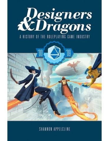Designers & Dragons: 2000s