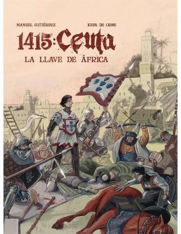 1415 Ceuta. La Llave de África
