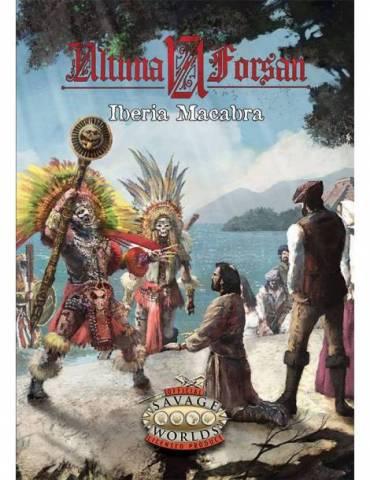 Savage Worlds: Iberia Macabra (Ultima Forsan)