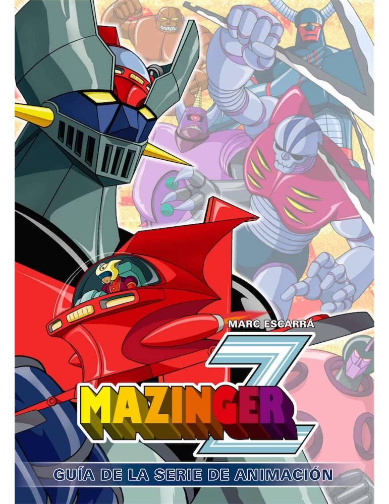 Mazinger Z. Guia de la Serie de Animación