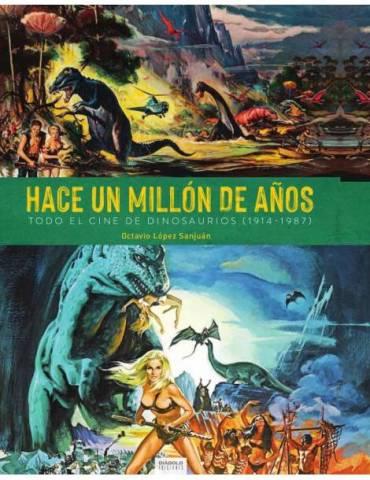 Hace un Millon de Años. Todo el Cine de Dinosaurios (1914-1987)