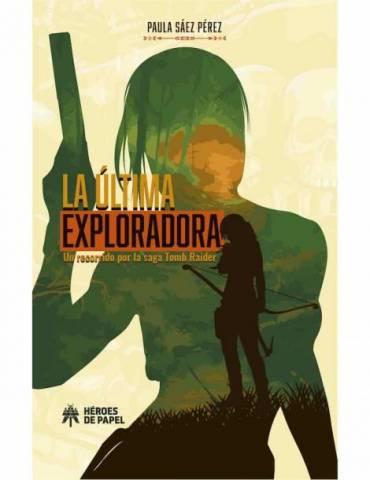 La última exploradora. Un recorrido por la saga Tomb Raider