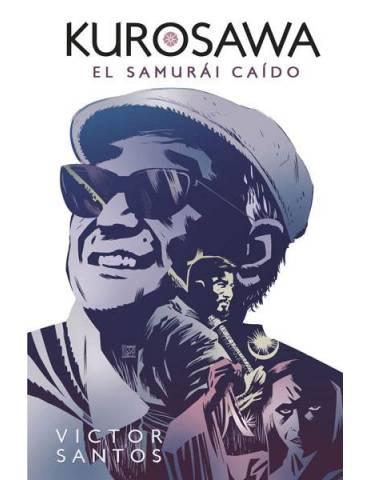 Kurosawa. El Samuráis Caído