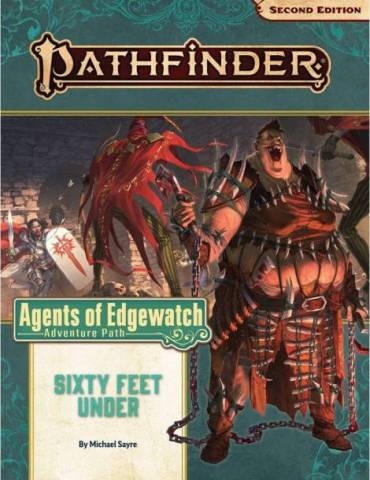 Pathfinder Adventure Path 158: Sixty Feet Under (Agents of Edgewatch 2 of 6)