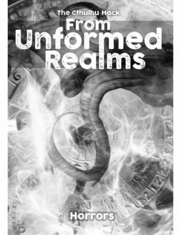 The Cthulhu Hack: From Unformed Realms