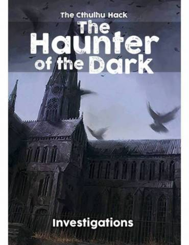 The Cthulhu Hack: Haunter of the Dark