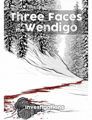 The Cthulhu Hack: Three Faces of the Wendigo