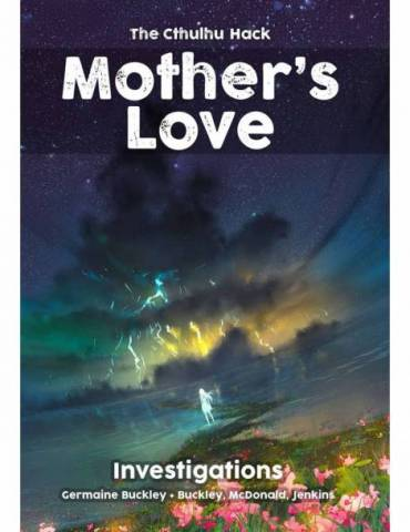 The Cthulhu Hack: Mothers Love