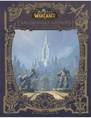 World of Warcraft. Explorando Azeroth: Reinos del Este