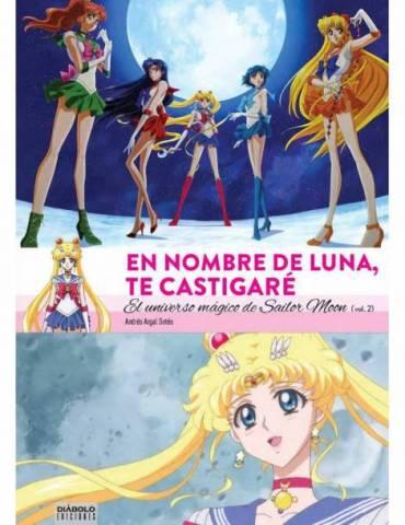 En Nombre de Luna te Castigaré. El Universo Mágico de Sailor Moon (2 De 2)
