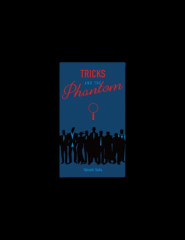 Tricks and the Phantom