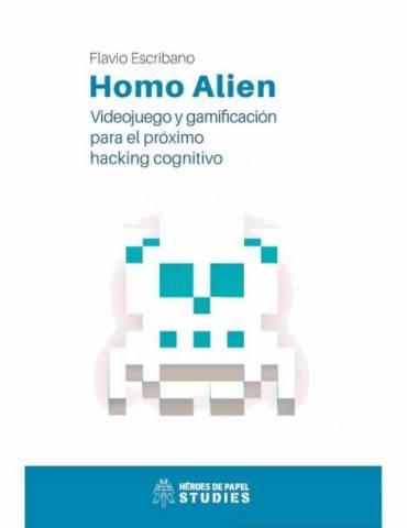 Homo Alien. Videojuego y Gamificación para el Próximo Hacking