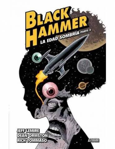 Black Hammer 04. La Edad Sombria. Parte 2