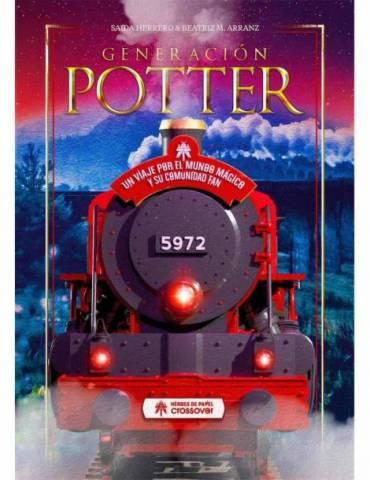 Generación Potter. Un viaje por el mundo mágico y su comunidad fan