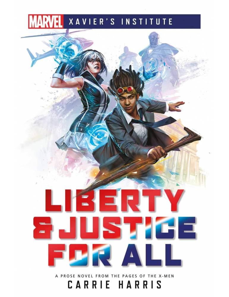 Liberty & Justice for All: A Marvel: Xavier's Institute Novel (Marvel Heroines)