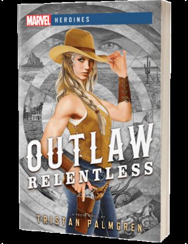 Outlaw: Relentless - A Marvel Heroines Novel