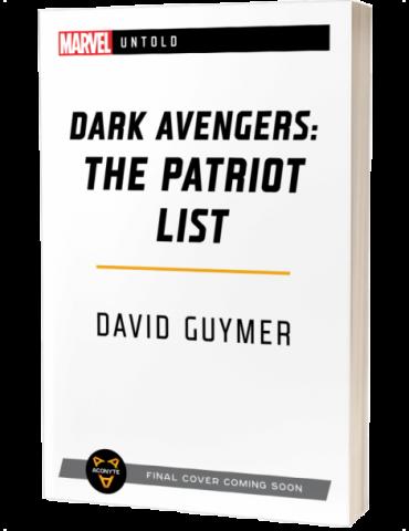 Dark Avengers: The Patriot List - A Marvel Untold Novel