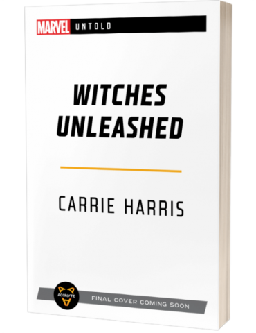 Witches Unleashed: A Marvel Untold Novel