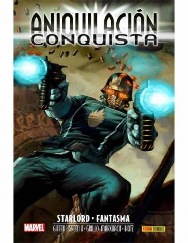 Aniquilación Saga 07. Aniquilación-Conquista: Starlord & Fantasma