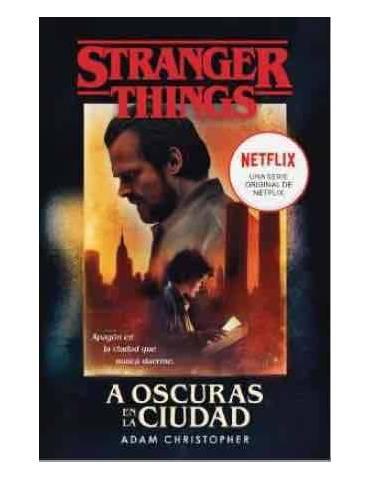 Stranger Things. A Oscuras enlLa Ciudad (Bolsillo)