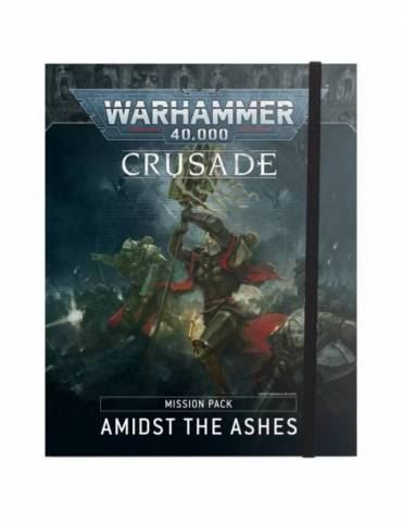 Crusade Mission Pack: Amidst the Ashes (Inglés)