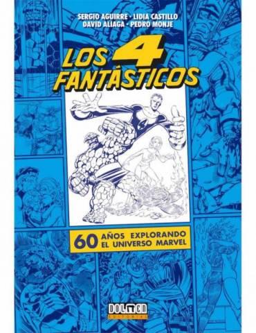 Los Cuatro Fantásticos. 60 Años Explorando el Universo Marvel